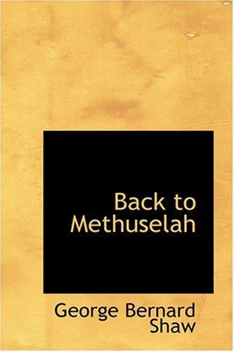 9780554338088: Back to Methuselah