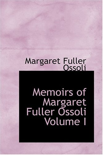 9780554338156: Memoirs of Margaret Fuller Ossoli Volume I
