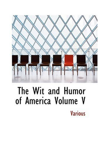 9780554338620: The Wit and Humor of America Volume V