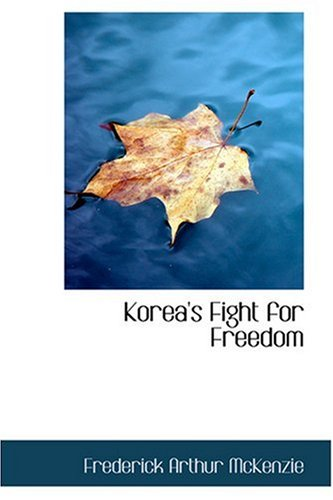 9780554339269: Korea's Fight for Freedom