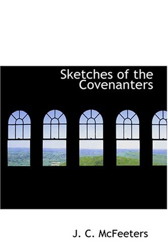 9780554339986: Sketches of the Covenanters
