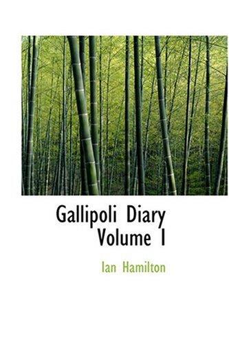 9780554340517: Gallipoli Diary Volume I