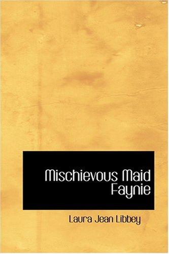 9780554340623: Mischievous Maid Faynie