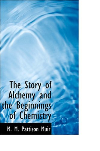 9780554341965: The Story of Alchemy and the Beginnings of Chemistry