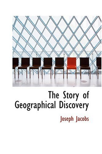 9780554342214: The Story of Geographical Discovery