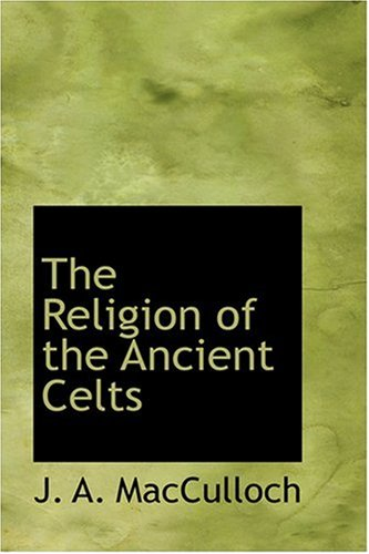 9780554343891: The Religion of the Ancient Celts