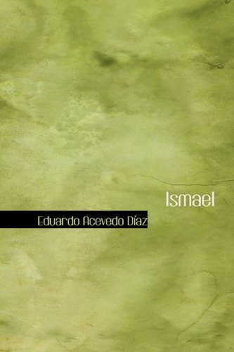 Ismael (Spanish Edition): Diaz, Eduardo Acevedo