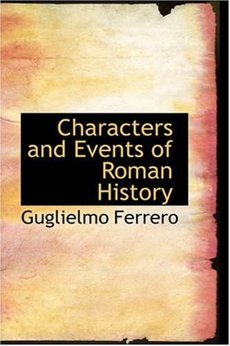 9780554346526: Characters and Events of Roman History