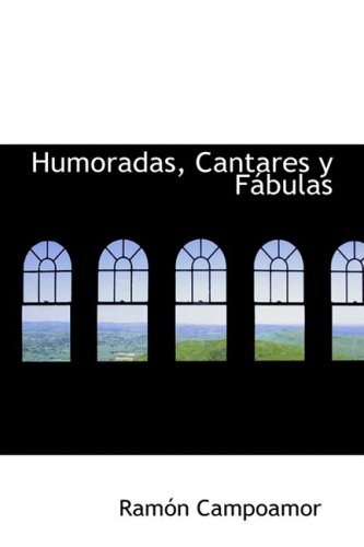 9780554346618: Humoradas, Cantares y Fabulas