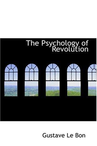 9780554346915: The Psychology of Revolution