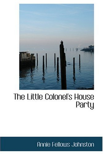 The Little Colonel's House Party (055434713X) by Annie Fellows Johnston