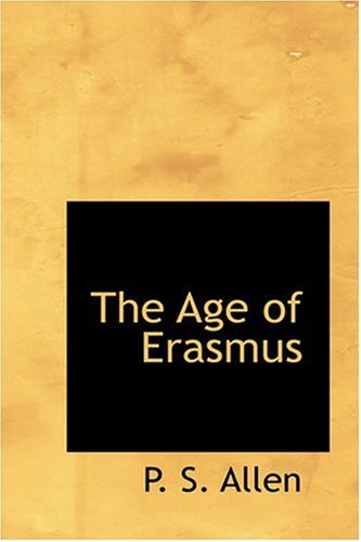 9780554347356: The Age of Erasmus