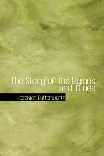 9780554348797: The Story of the Hymns and Tunes