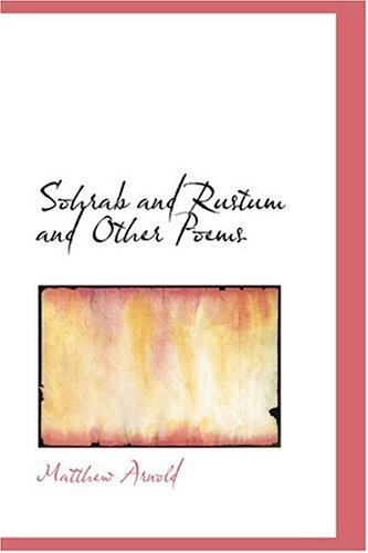 9780554349527: Sohrab and Rustum and Other Poems