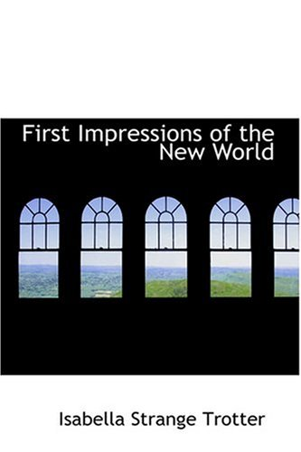 9780554349589: First Impressions of the New World