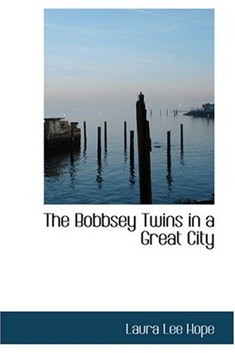 9780554349985: The Bobbsey Twins in a Great City