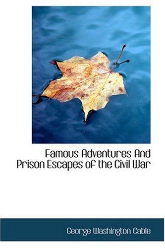 9780554350097: Famous Adventures and Prison Escapes of the Civil War (Bibliobazaar Reproduction)