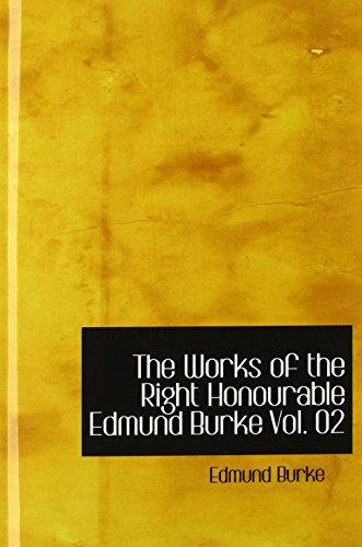 9780554350165: The Works of the Right Honourable Edmund Burke Vol. 02