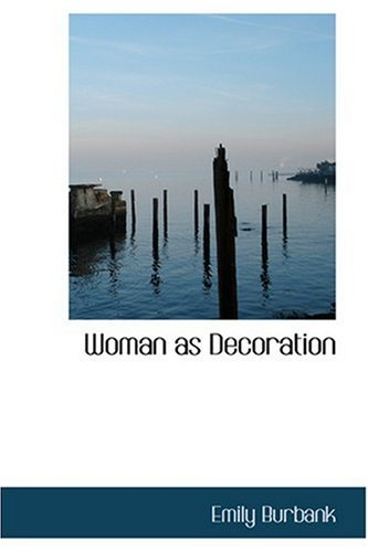 9780554350585: Woman as Decoration
