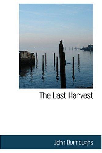 The Last Harvest: Burroughs, John