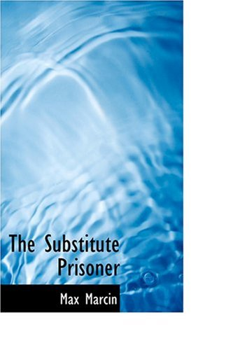 9780554350899: The Substitute Prisoner