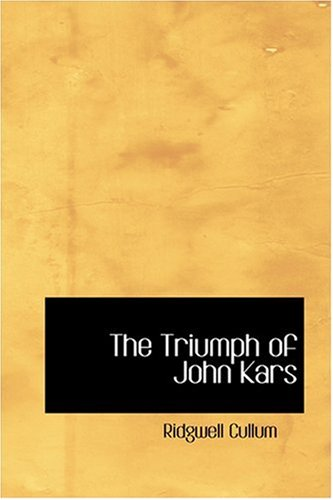 The Triumph of John Kars: Cullum, Ridgwell