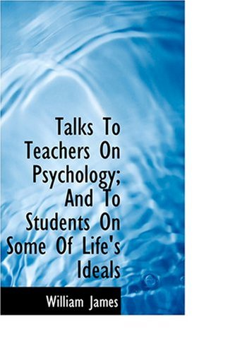 9780554351957: Talks To Teachers On Psychology; And To Students On Some Of Life's Ideals