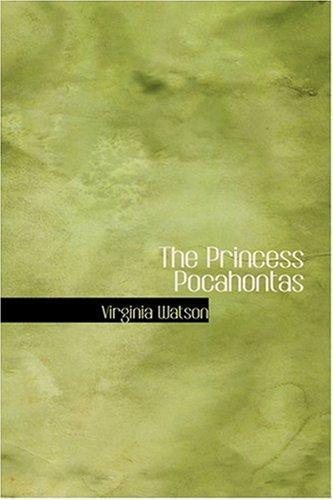 9780554352473: The Princess Pocahontas