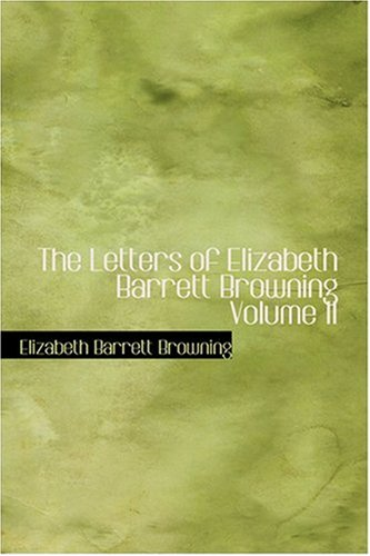 The Letters of Elizabeth Barrett Browning Volume II (9780554353159) by Elizabeth Barrett Browning
