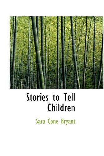 9780554353319: Stories to Tell Children