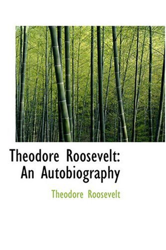9780554353456: Theodore Roosevelt: An Autobiography