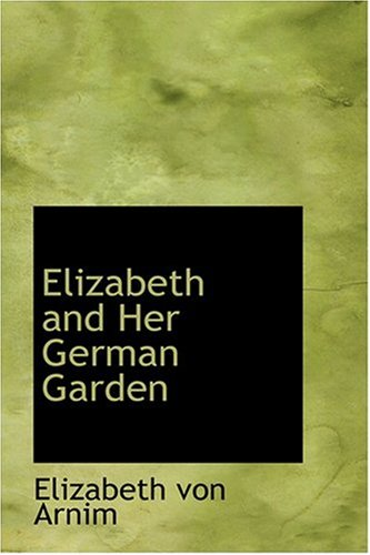 9780554353777: Elizabeth and Her German Garden