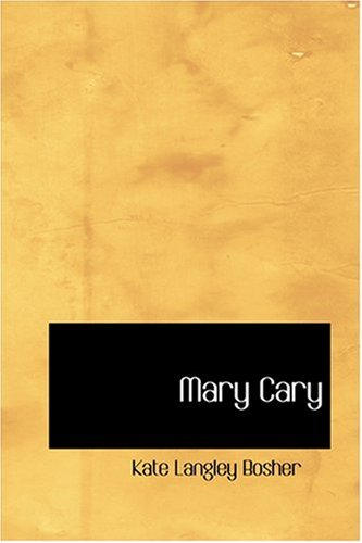 Mary Cary: Kate Langley Bosher