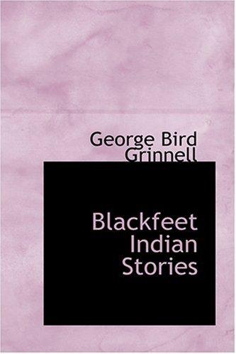 9780554355177: Blackfeet Indian Stories