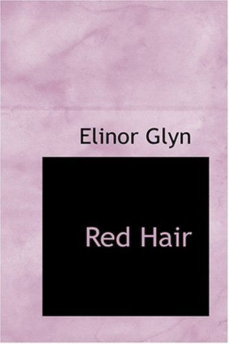 Red Hair (9780554358314) by Elinor Glyn