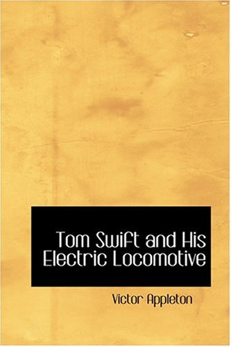 9780554359373: Tom Swift and His Electric Locomotive