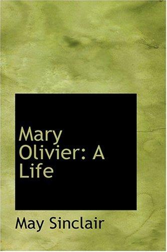 9780554361574: Mary Olivier: A Life