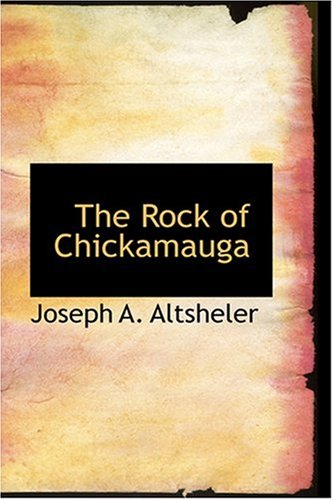 9780554361727: The Rock of Chickamauga