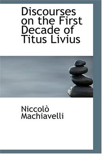 9780554362427: Discourses on the First Decade of Titus Livius