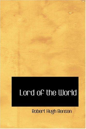 Lord of the World: Benson, Robert Hugh
