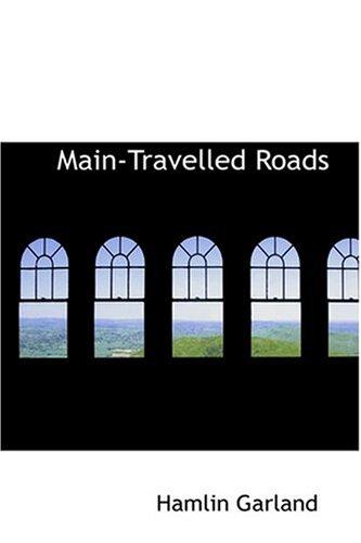 9780554364629: Main-Travelled Roads