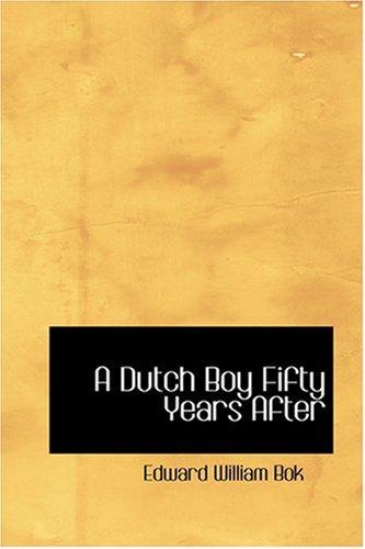 9780554365077: A Dutch Boy Fifty Years After