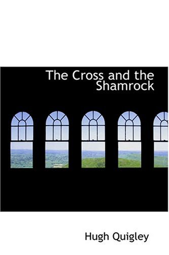 9780554365596: The Cross and the Shamrock