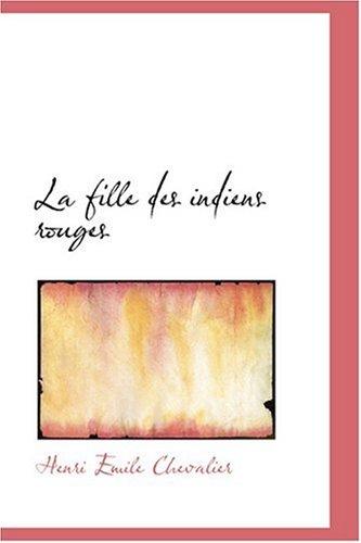 9780554366937: La fille des indiens rouges (French Edition)