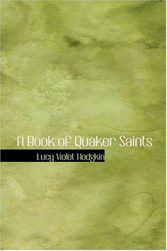 9780554367910: A Book of Quaker Saints