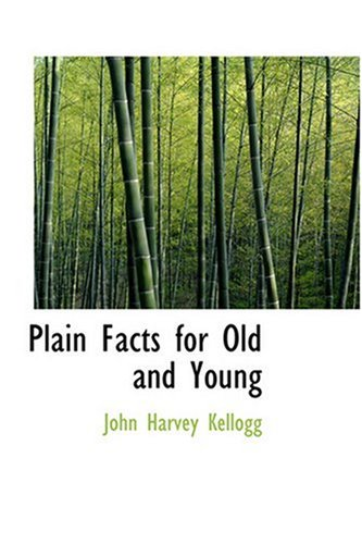 9780554368740: Plain Facts for Old and Young