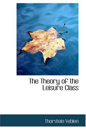 9780554369334: The Theory of the Leisure Class