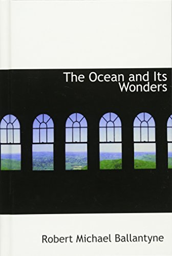 9780554369662: The Ocean and Its Wonders