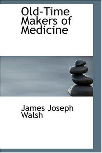 9780554370088: Old-Time Makers of Medicine