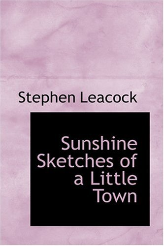 9780554370170: Sunshine Sketches of a Little Town